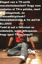 TH fan vagyok!!!
