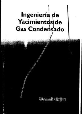 Ingeniería de Yacimientos de Gas Condensado por Gonzalo Rojas
