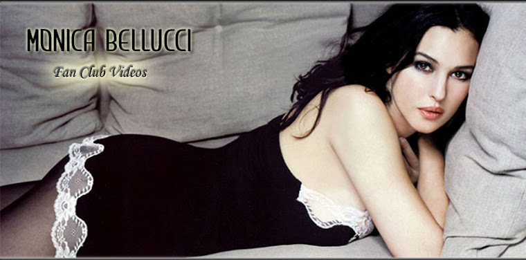 Bellucci  Fan Club Videos