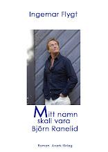 Ingemar Flygt: Mitt namn skall vara Björn Ranelid