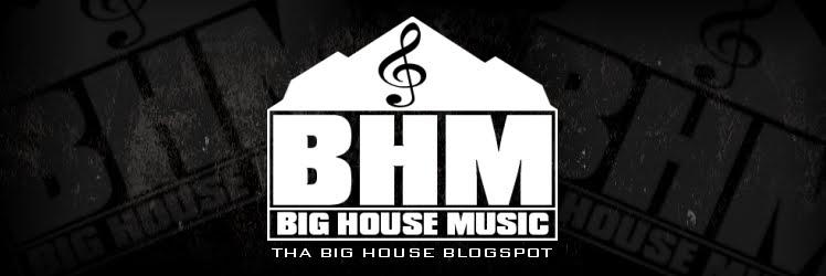 THA BIG HOUSE