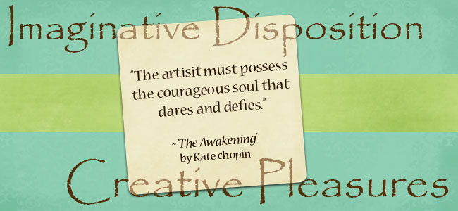 Imaginative Dispostion, Creative Pleasures