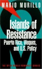 Island's of Resistance: Puerto Rico, Vieques and US Policy