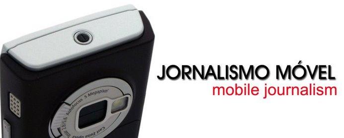 JORNALISMO MÓVEL [mobile journalism]