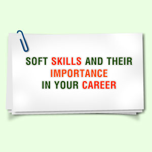 lack of soft skills Some special skills are lacking in the it field for career success, you need the right attitude here are six important soft skills that'll get you noticed at your.