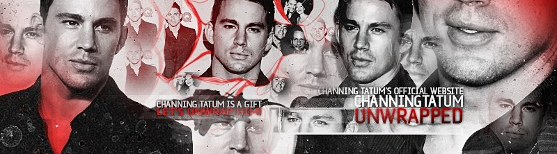 Channing Tatum Unwrapped | OFFICIAL Site and Blog