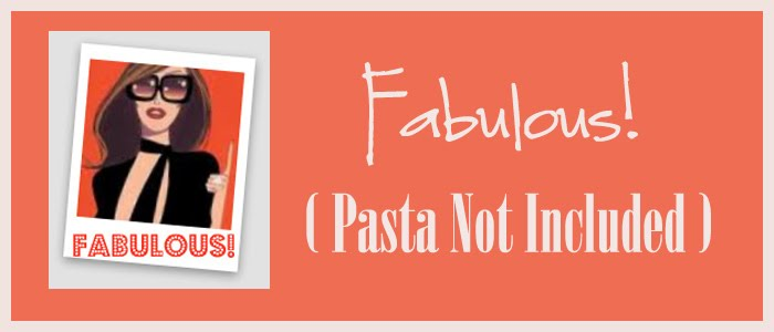 Fabulous!    (pasta not included)....
