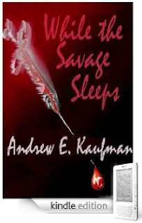 Free Kindle Nation Shorts – July 29, 2010 – An Excerpt from While the Savage Sleeps, Andrew Kaufman's new forensic paranormal mystery set in the fictional town of Faith, New Mexico