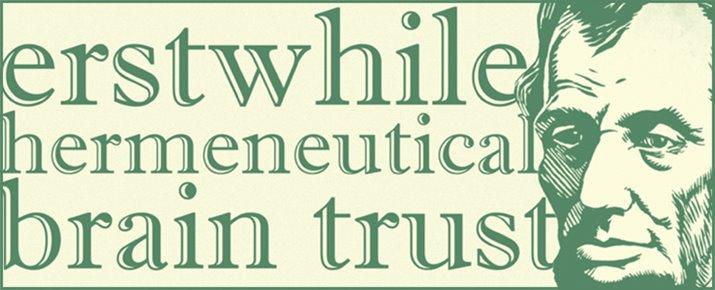 Erstwhile Hermeneutical Brain Trust