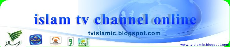 Online Islamic TV Channel, Al nas TV, Iqraa TV, Al rahma TV, Majd TV Quran
