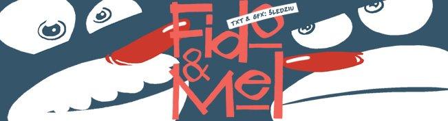 Fido & Mel - txt & gfx: Śledziu