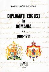 Cărţile mele:Diplomaţi englezi în România (1881-1914), Craiova, Editura Universitaria, 2009, 350 p.