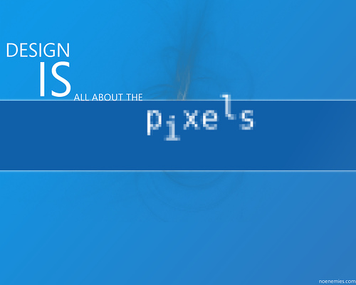 "Design+is+All+About+the+Pixels 70+ Super Creative Wallpapers ""About Design"""