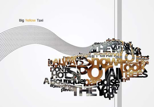 Big Yellow taxi by TonyFbaby Typography Brilliance: To Make you say Wow #2