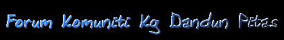 Forum Komuniti Kg.Dandun Pitas