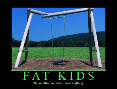 fat people posters. Fat kids, those little