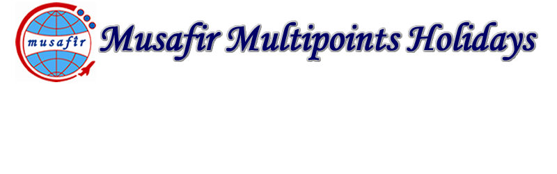 MUSAFIR MULTIPOINTS HOLIDAY