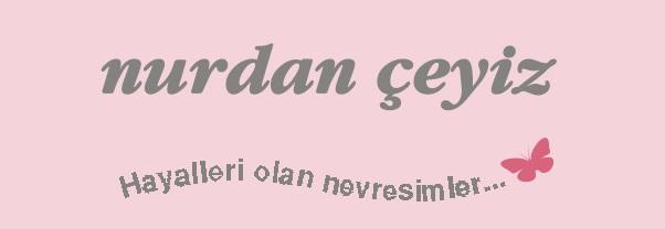 NURDAN ÇEYİZ