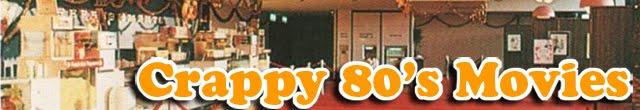 Crappy 80's Movies