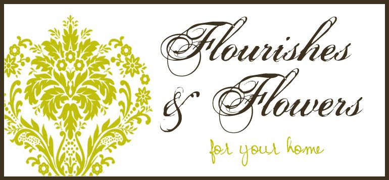 ~Flowers & Flourishes for Your Home~