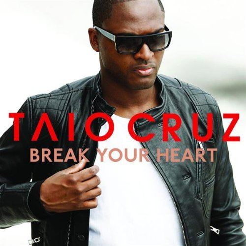 Taio Cruz Break Your Heart