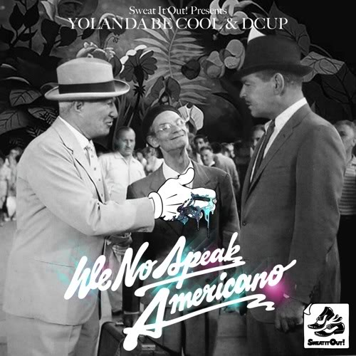 """We No Speak Americano"""" de Yolanda Be Cool & DCUP"""