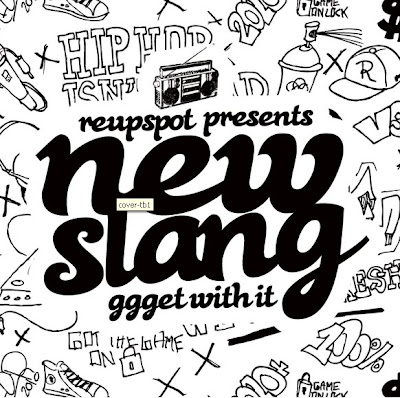 New+Slang New! Re Up Spot presents: New Slang