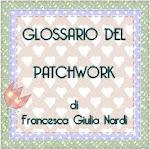 Il Glossario del  Patchwork di Francesca Giulia Nardi