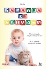 """Meu livro """"Palavra de Criança"""""""
