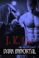 Dark Immortal by J.K. Coi