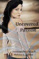 Uncovered Passion by Melissa & Christopher Golliday