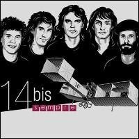 14 Bis – Sempre [2008]