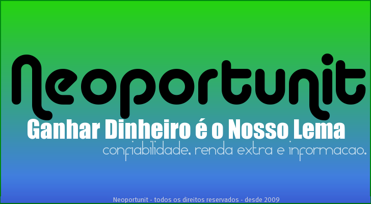 Neoportunit: ganhar dinheiro  o nosso lema.