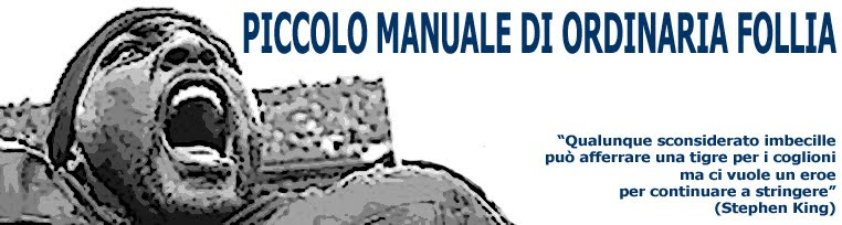 Piccolo Manuale di Ordinaria Follia