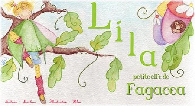 lila, petite elfe de Fagacea,conte pour enfant, aventure, nature, histoire jeunesse