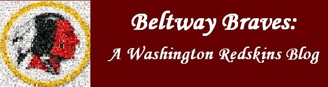 Beltway Braves: A Washington Redskins Blog