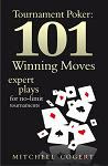 'Tournament Poker: 101 Winning Moves' by Mitchell Cogert
