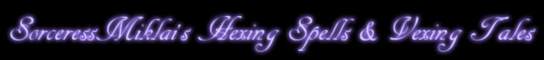 SorceressMiklai's Hexing Spells & Vexing Tales