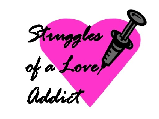 Struggles of a Love Addict