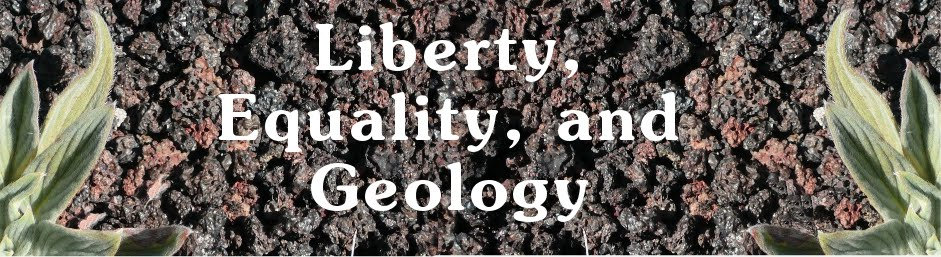 Liberty, Equality, and Geology