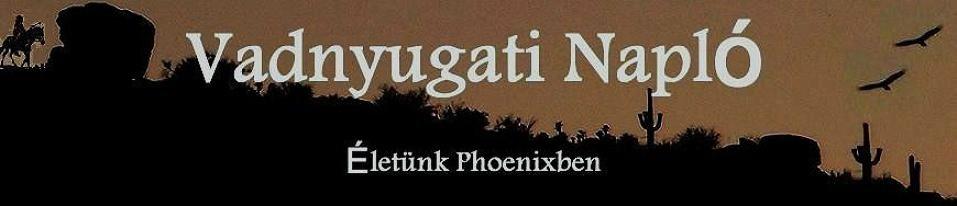 Vadnyugati Napló - Életünk Phoenixben