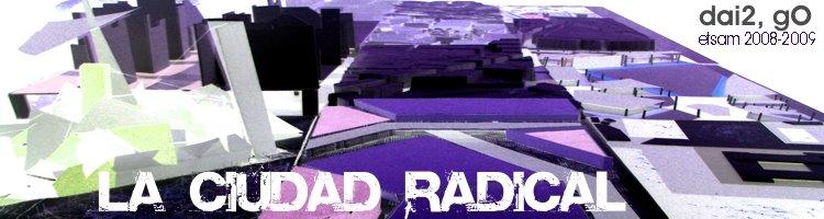 CIUDAD RADICAL DAI2, GRUPO O. ETSAM