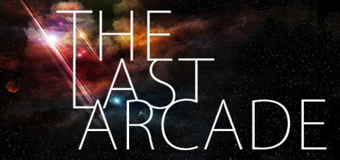 THE LAST ARCADE