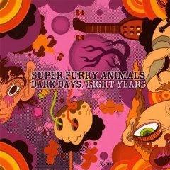 Super Furry Animals - Dark Days /Light Years