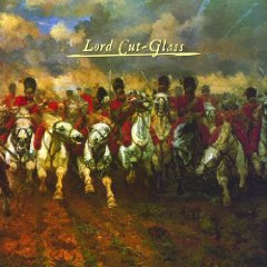 Lord Cut-Glass - Lord Cut-Glass