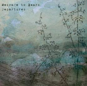 Message To Bears - Departures
