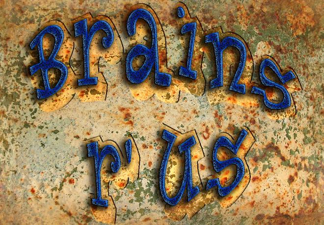 "Brain's ""R"" Us"