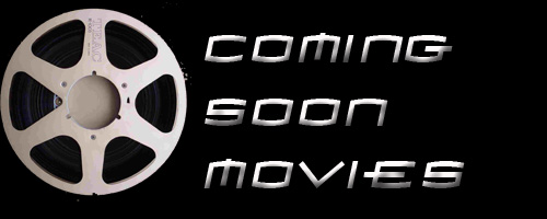 Coming Soon Movies