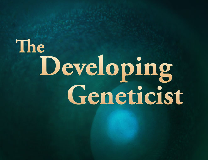 Developing Geneticist
