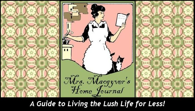 Mrs. MacGyver's Home Journal